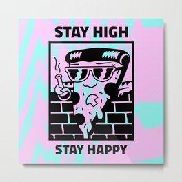 STAY HIGH STAY HAPPY III Metal Print