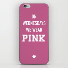 On Wednesdays We Wear Pink iPhone Skin