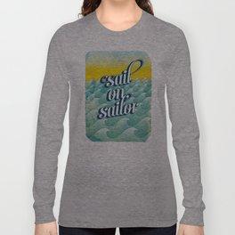 Sail on sailor, Long Sleeve T-shirt