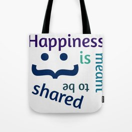 Happiness is meant to be shared! Tote Bag