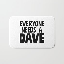Everyone Needs A Dave Bath Mat