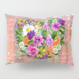Live Like a Flower Pillow Sham