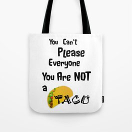 You Are Not a Taco Tote Bag