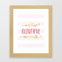 Capture Beautiful Moments Framed Art Print