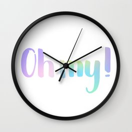 Oh My! Hand-drawn lettering. Calligraphy inscription Wall Clock