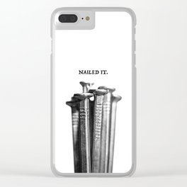 NAILED IT. Clear iPhone Case