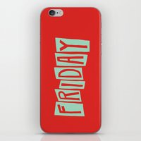 friday iPhone & iPod Skins featuring FRIDAY by Eliza Hack