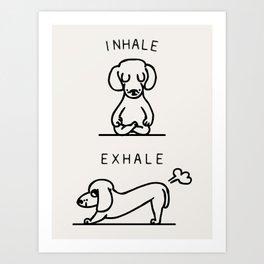 Inhale Exhale Dachshund Art Print