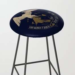 You weren't born just t pay bills and die. Bar Stool