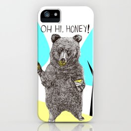 Oh, Hi Bear! iPhone Case