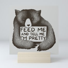 Feed Me And Tell Me I'm Pretty Bear Mini Art Print