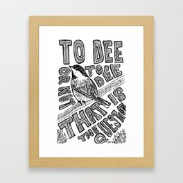 Bird no. 2: To Dee or Not to Dee Framed Art Print