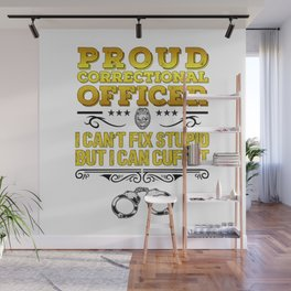 Proud Correctional Officer Funny Law Enforcement Gift Wall Mural