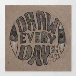 Draw Everyday Canvas Print