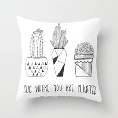 suc where you are planted Throw Pillow