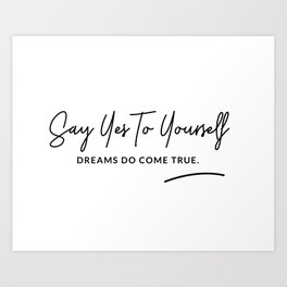 Say Yes To Yourself Quote Art Print