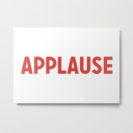 Applause Metal Print