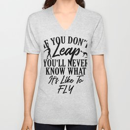 Gymnastics If You Don't Leap Never Knows What It Feels Like to Fly Gymnasts Unisex V-Neck