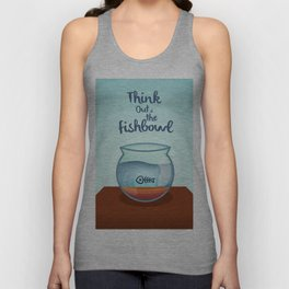 Think Out of the Fishbowl Unisex Tank Top