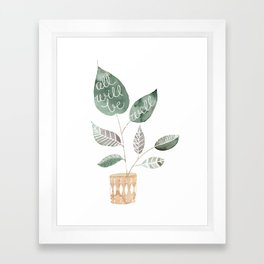 All Will Be Well Framed Art Print