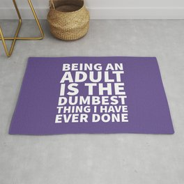 Being an Adult is the Dumbest Thing I have Ever Done (Ultra Violet) Rug