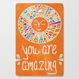 You Are Amazing Cutting Board