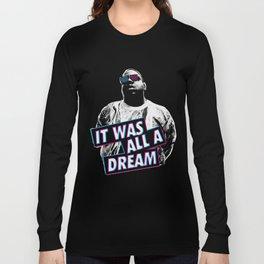 Biggie Smalls 'It was all a dream' Long Sleeve T-shirt