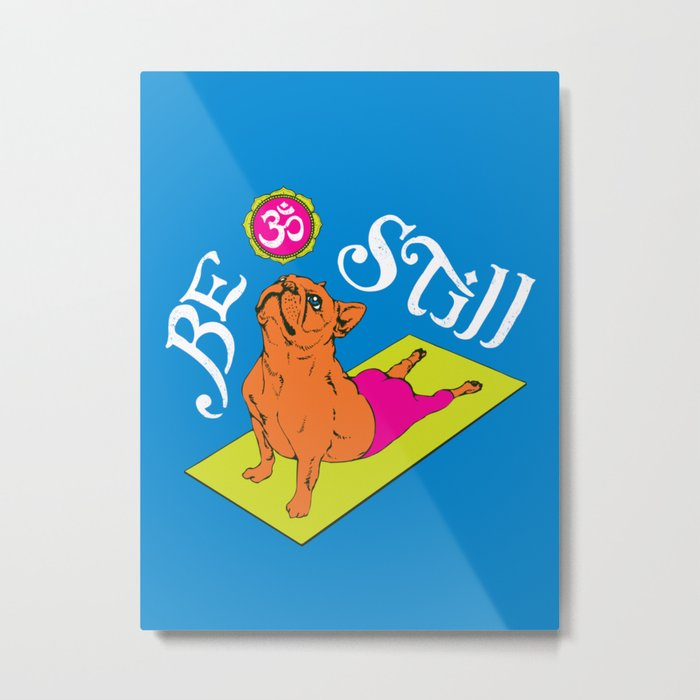 Be Still Frenchie Metal Print