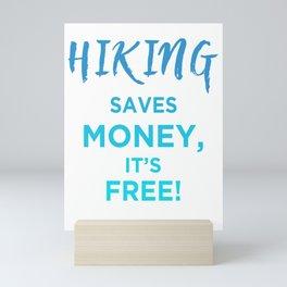 Hiking Saves Money, It's Free! pb Mini Art Print
