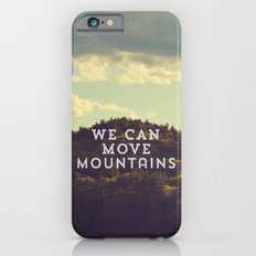 We Can Move Mountains iPhone 6s Slim Case