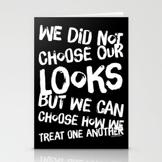We Can Choose how we treat one another Stationery Cards