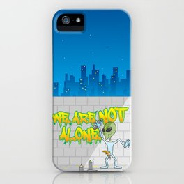 We Are Not ALone iPhone Case