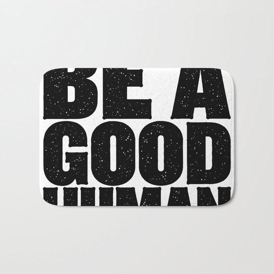 Be A Good Human Bath Mat