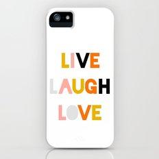 LIVE LAUGH LOVE iPhone (5, 5s) Slim Case