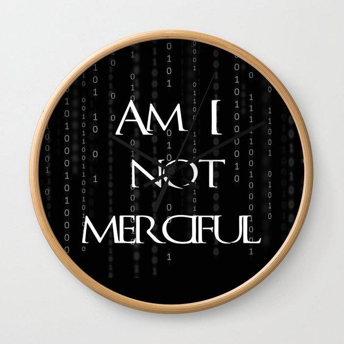Am I not merciful? Wall Clock