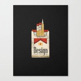 Design will kill you Canvas Print