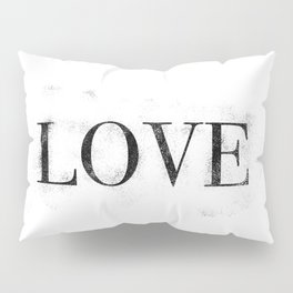 Love - Distressed - Black Letters Pillow Sham