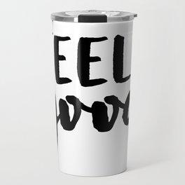 Feel good Travel Mug