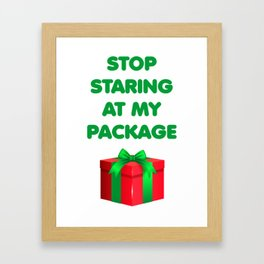 Stop Staring at my Package Christmas Framed Art Print