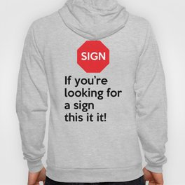 If you're looking for a sign this is it! Hoody