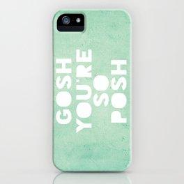 Gosh (Posh) iPhone Case