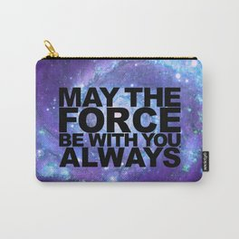 May the Force Be With You, Always on Purple Cosmos Carry-All Pouch