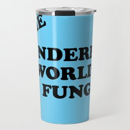 Howlin' Mad Murdock's 'The Wonderful World of Fungus' shirt Travel Mug