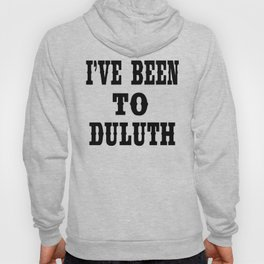 The Great Outdoors - I've Been To Duluth Hoody