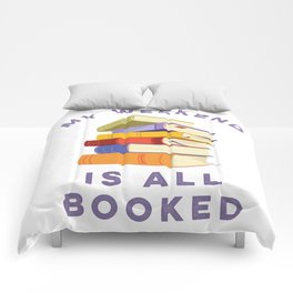 My Weekend Is All Booked Comforters