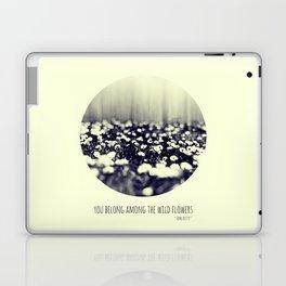 you belong among the wild flowers Laptop & iPad Skin