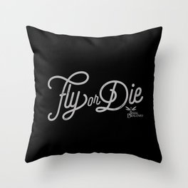 Fly or Die Throw Pillow
