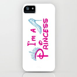 I'm A Princess iPhone Case