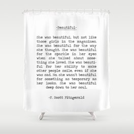 Beautiful Quote F. Scott Fitzgerald Shower Curtain