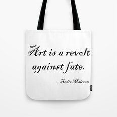 Art is a Revolt Against Fate Tote Bag